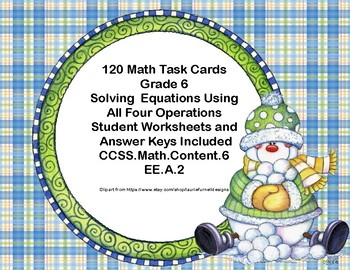 120 Math Task Cards- Solving Equations- All Four Operations- Grade 6- Winter
