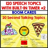 120 Speech Topics with Built-In 20 Second Timer BOOM CARDS