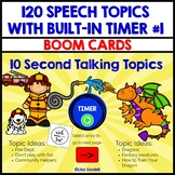 120 Speech Topics with Built-In 10 Second Timer BOOM CARDS