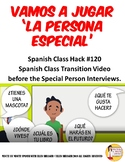 120 Vamos a jugar la persona especial -Spanish Class Speci