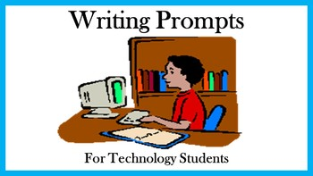 120 Writing Prompts for Technology Students