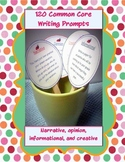 120 common core writing prompts (bundled set)! informational, opinion, narrative