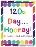 120th Day... Hooray!