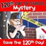120th Day of School Mystery and 120th Day Activities- Save Zero the Hero!