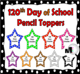 120 Days of School - Pencil Toppers / Badges