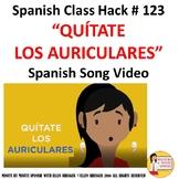 123 Spanish Classroom Management - QUÍTATE LOS AURICULARES