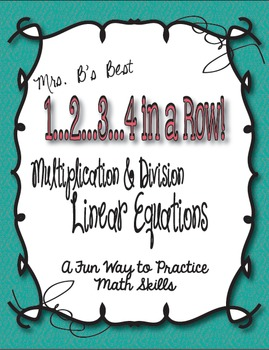 1...2...3...4 in a Row Math Game!  Linear Equations:  Mult