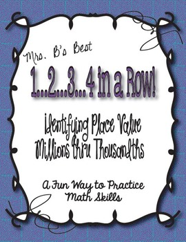 1..2..3..4 in a Row Math Game! Place Value: Millions thru Thousandths