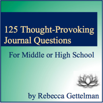 125 Thought-Provoking Journal Questions for Middle or High School