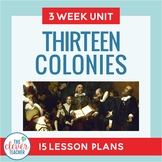 13 Colonies: 3 Week Interactive Unit for Grades 5-8