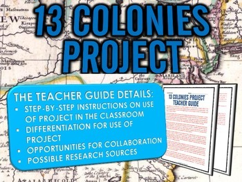 13 Colonies (American Colonies) - Research Project with Rubric and Teacher Guide