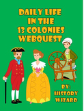 13 Colonies: Colonial Daily Life Webquest
