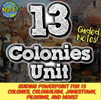 13 Colonies, Colonialism, and Colonization Guided Notes & PowerPoint!  Engaging!