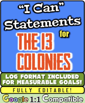 """13 Colonies """"I Can"""" Statements & Learning Goals! Log Format & Measurable Goals!"""