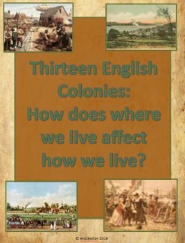 13 Colonies Lesson Bundle:  How does where we live affect how we live?