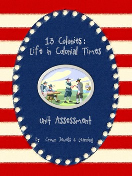 13 Colonies:  Life in Colonial Times Assessment