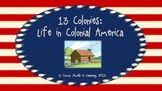 13 Colonies: Life in Colonial Times PowerPoint Lesson and