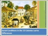 13 Colonies: Social Conditions in the Colonies Led to Diff