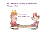 Concentrating on Witty Thoughts:  Part I #13