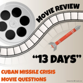 13 Days Movie Review Questions Worksheet- Cuban Missile Crisis