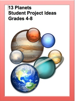 13 Planets ASTRONOMY SCIENCE:  Projects for Grades 3-8