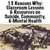 13 Reasons Why: Lessons & Resources on Suicide, Community,