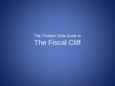 13 Slide Guide to the Fiscal Cliff