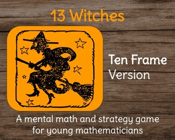 """""""13 Witches"""" Halloween Math Addition Card Game (10 Frame Version)"""