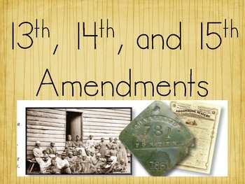 13,14, and 15th Amendments Abolishing Slavery-An Introductory Lesson (5.20)