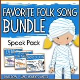 Favorite Folk Songs BUNDLE – SPOOK Pack Teacher Kits for Halloween