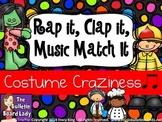 Rap It, Clap It, Music Match It:  Costume Craziness
