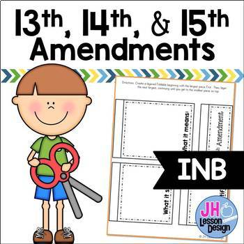 13th 14th and 15th Amendments: Interactive Notebook Activities