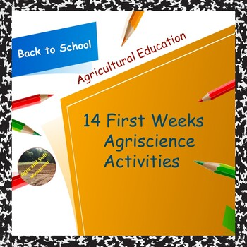 14 FIRST WEEKS AGRISCIENCE ACTIVITIES AND ALL YEAR ACTIVITIES