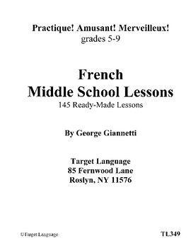 145 Ready-Made French Middle School Lessons - Grades 5-9