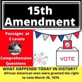 15 Amendment African Americans Vote  Differentiated Reading Passage March 30
