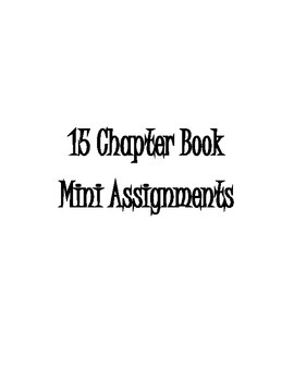 Any Chapter Book - 15 Mini Assignments