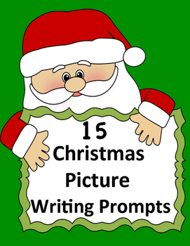 15 Christmas Picture Writing Prompts
