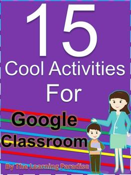 15 Cool Activities for Google Classroom