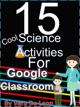15 Cool Science Activities for Google Classroom