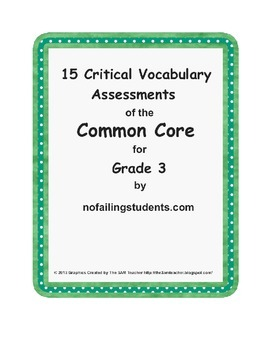 15 Critical Vocabulary Scaffolded Assessments of the Common Core for Grade 3