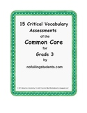 15 Critical Vocabulary Scaffolded Assessments of the Commo