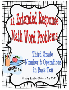 12 Extended Response Math Word Problems for Number & Operations in Base Ten