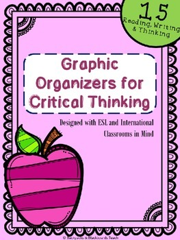 15 Graphic Organizers for Critical Thinking- Upper Level