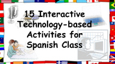 15 Interactive Activities that infuse TECHNOLOGY into Spanish class!