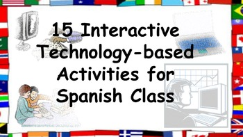 15 Interactive Activities that infuse TECHNOLOGY into Span