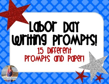 Labor Day Writing Prompts & Paper [15 Prompts!]