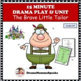 15 MINUTE DRAMA PLAY & UNIT: THE BRAVE LITTLE TAILOR