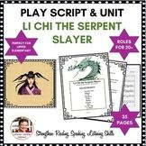 15 MINUTE PLAY &  UNIT SCRIPT: LI CHI SLAYS THE SERPENT, A