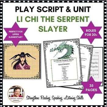 15 MINUTE DRAMA PLAY & UNIT SCRIPT: LI CHI THE SERPENT SLAYER
