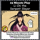 15 MIN. DRAMATIC PLAY/UNIT SCRIPT: LI CHI THE SERPENT SLAYER DISTANCE LEARNING